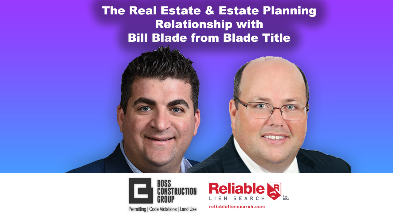 The Real Estate & Estate Planning Relationship with Bill Blade from Blade Title in Deerfield Beach, Fl